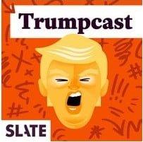 Slate Trumpcast
