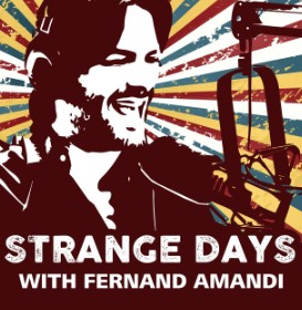 Strange Days With Fernand Amandi Podcast